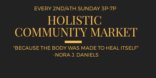 Holistic Community Market (Free to the Public)
