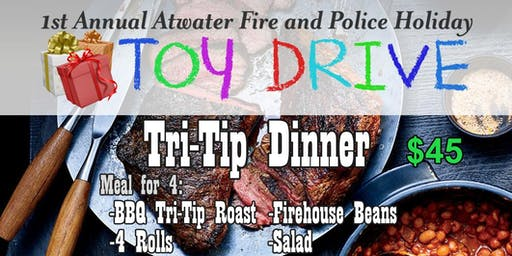 Atwater Police/Fire Holiday Toy Drive Tri-Tip Dinner