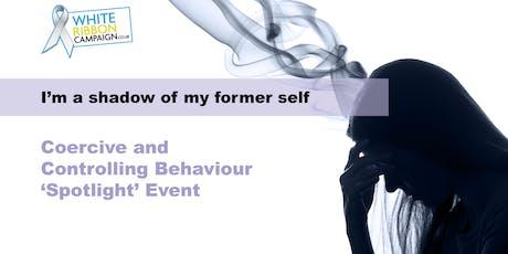 Coercive and Controlling Behaviour Spotlight event 2019   #CCBSpotlight tickets