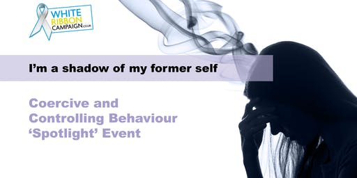 Coercive and Controlling Behaviour Spotlight event 2019   #CCBSpotlight