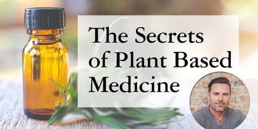 Secrets of Plant Based Medicine
