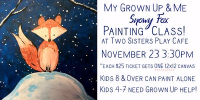 "My Grown-up & Me Painting Class ""Snowy Fox"""