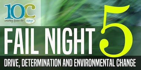 Fail Night V - Drive, Determination & Environmental Change tickets