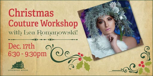 Wearable Christmas Couture workshop with Lea Romanowski