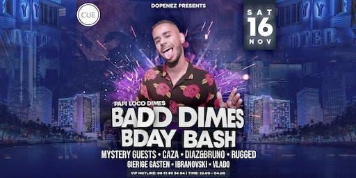 Badd Dimes Birthday Bash