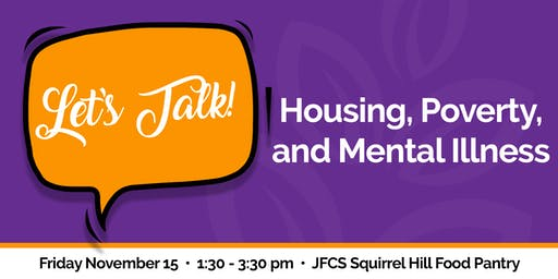 Lets Talk: Housing, Poverty, and Mental Illness