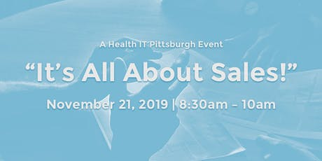 "Health IT Pittsburgh presents ""It's All About Sales...Gear up to Gain More"" tickets"