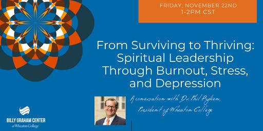 Surviving to Thriving: Leadership Through Burnout, Stress, and Depression