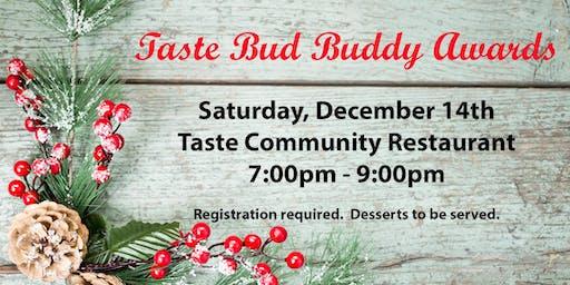 Taste Bud Buddy Awards (Volunteers Only)