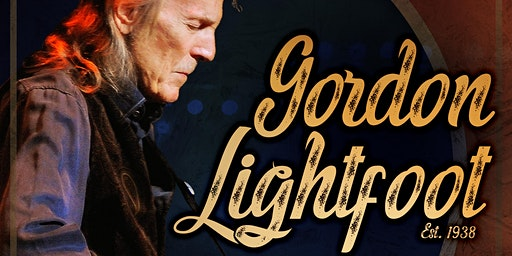 Gordon Lightfoot - 80 Years Strong Tour