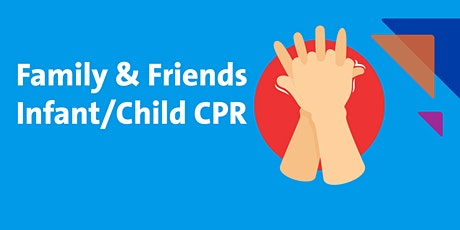 Family & Friends Infant/Child CPR at North Shore University Hospital tickets