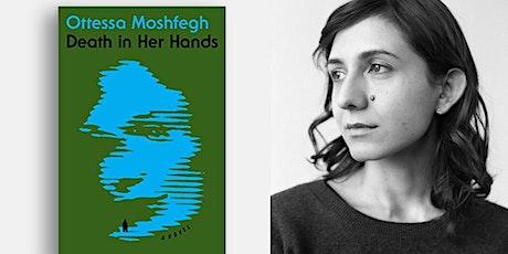 Meet OTTESSA MOSHFEGH at Books & Books! tickets