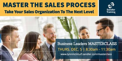 Master The Sales Process - Take Your Sales Organization To The Next Level