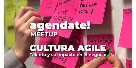 MEET UP: Cultura Agile, Talento y su impacto en el negocio entradas