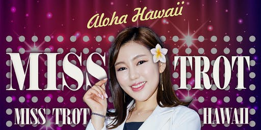 Miss Trot Hawaii Concert 2019 송가인과 미스트롯 하와이 콘서트