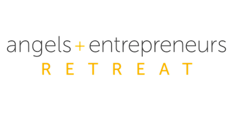 The First Annual Angels + Entrepreneurs Retreat tickets