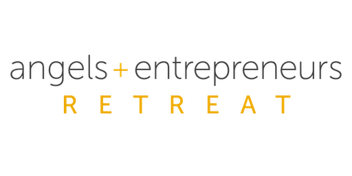 The First Annual Angels + Entrepreneurs Retreat
