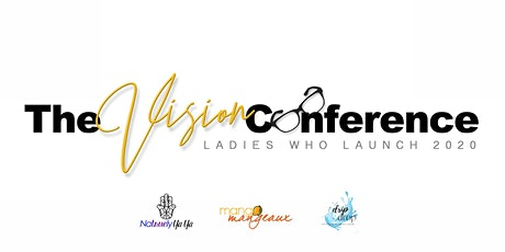 Ladies Who Launch 2020: The Vision Conference  tickets