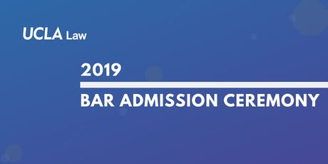 2019 UCLA Bar Admission Ceremony tickets