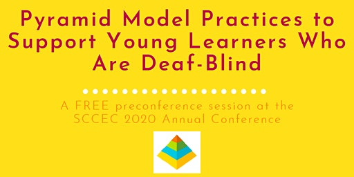 Pyramid Model Practices to Support Young Learners Who Are Deaf-Blind