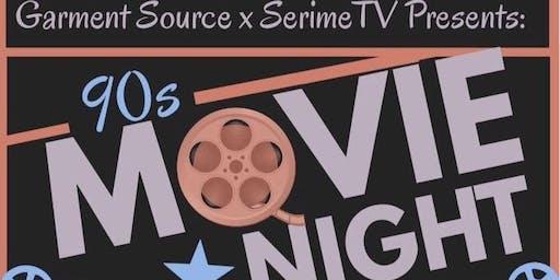 Garment Source x SerimeTV 90s Movie Night