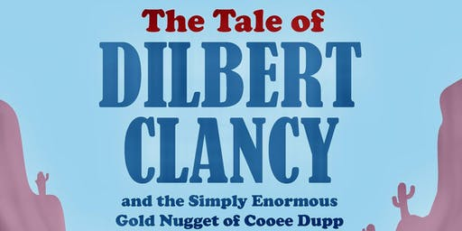 Matua Schools production - 'The tale of Dilbert Clancy and the simply enormous golden nugget'