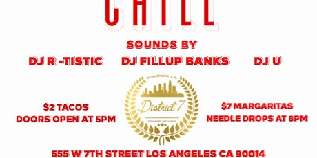TACOS And CHILL @DISTRICT7DTLA EACH AND EVERY TUESDAY! tickets