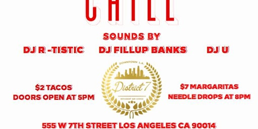 TACOS And CHILL @DISTRICT7DTLA EACH AND EVERY TUESDAY!