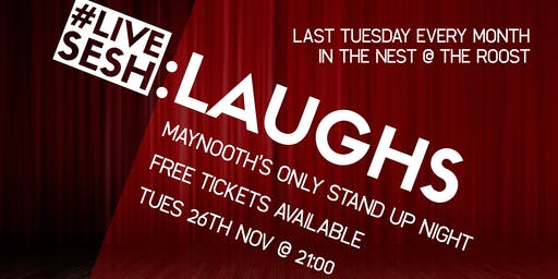 LIVESESH: LAUGHS - Free Stand Up Comedy in The Roost