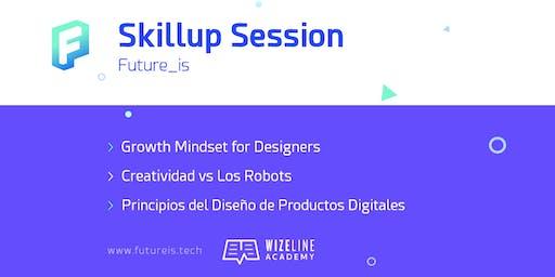 Mindset + Creatividad + Diseño  | Skillup  Session