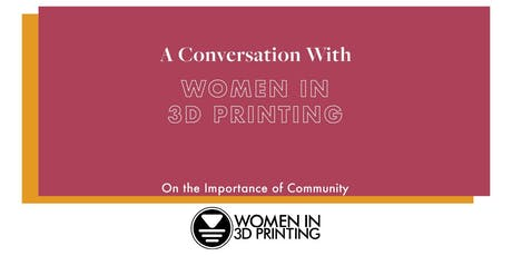 A Conversation With Women in 3D Printing tickets