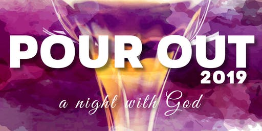POUR OUT: A Night with God