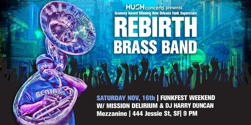 REBIRTH BRASS BAND with Mission Delirium & DJ Harry Duncan @ Mezzanine