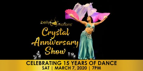 Belly Motions Crystal Anniversary Show Celebrating 15 Years of Dance tickets