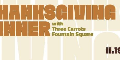 Three Carrots Thanksgiving 2019! tickets