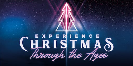 EXPERIENCE CHRISTMAS: Through The Ages