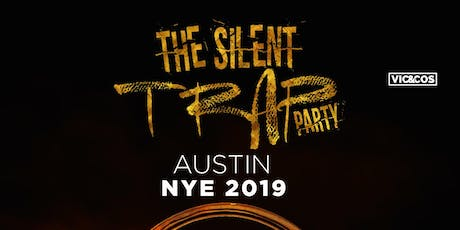 SILENT TRAP PARTY: Austin NYE 2019 tickets