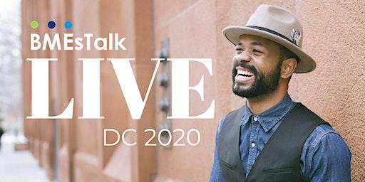 BMEsTalk Live: Washington, DC 2020