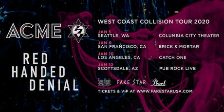 ACME x RED HANDED DENIAL WEST COAST COLLISION TOUR IN SEATTLE tickets