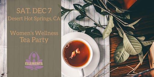 Ellementa Coachella Valley (Cathedral City): Women's Wellness Tea Party