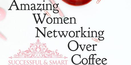 Amazing Women Networking Over Coffee tickets