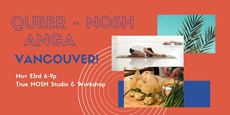 Queer-Nosh Anga Vancouver tickets