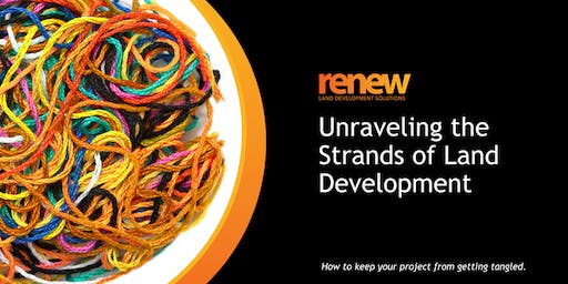 Lunch & Learn: Unraveling the Strands of Land Development