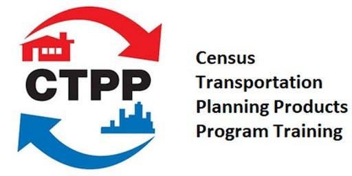 Census Transportation Planning Products Program (CTPP) Training