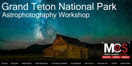 Grand Teton Astrophotography Workshop - August 2020