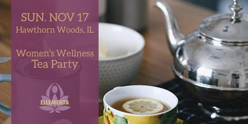 Ellementa Hawthorn Woods: Women's Wellness Tea Party