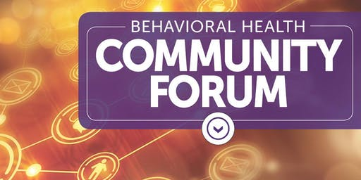 Behavioral Health Community Forum