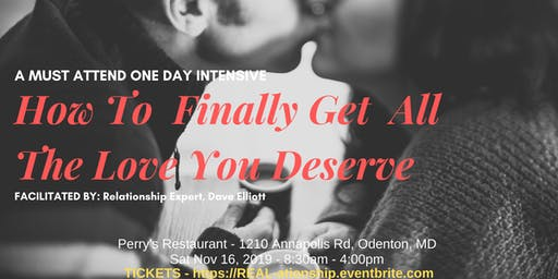 How To Finally Get All The Love You Deserve! 1-Day Intensive w/Dave Elliott