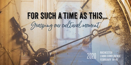 L'Abri Conference 2020: For such a time as this: Grasping our Cultural Moment