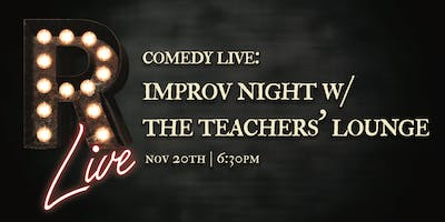 Comedy Live! Improv Night with The Teachers' Lounge